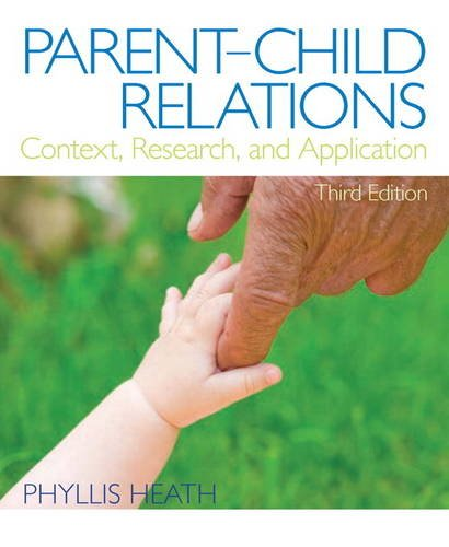 9780132657129: Parent-Child Relations: Context, Research, and Application (3rd Edition)