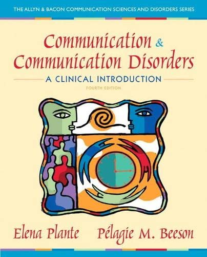 9780132658126: Communication and Communication Disorders: A Clinical Introduction (Allyn & Bacon Communication Sciences and Disorders)