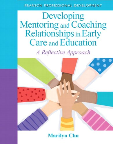 9780132658232: Developing Mentoring and Coaching Relationships in Early Care and Education: A Reflective Approach (Pearson Professional Development)