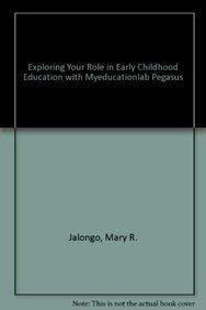 Exploring Your Role in Early Childhood Education: Jalongo, Mary R.,