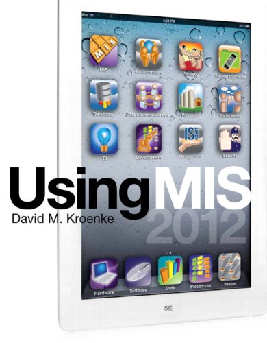 9780132662642: Using MIS (5th Edition)