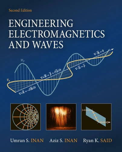 Engineering Electromagnetics and Waves (2nd Edition): Inan, Umran S.; Inan, Aziz; Said, Ryan