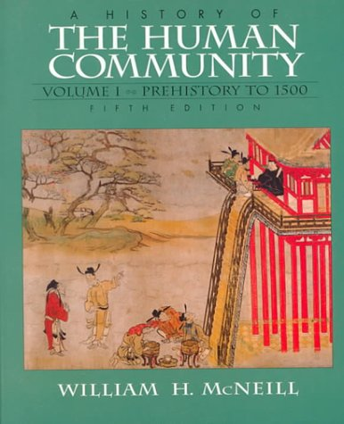 9780132662895: History of the Human Community, A, Volume I: Prehistory to 1500 (5th Edition)
