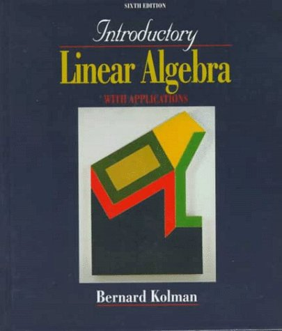 Introductory Linear Algebra With Applications (0132663139) by Kolman, Bernard; Hill, David R.