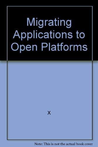 9780132666107: Migrating Applications to Open Platforms