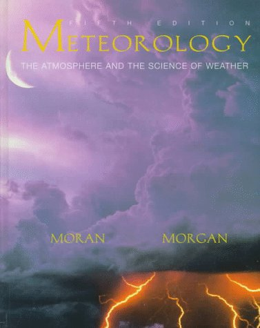 9780132667012: Meteorology: The Atmosphere and Science of Weather