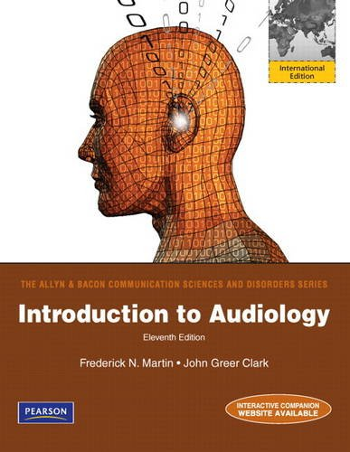 Introduction to Audiology: International Edition: Frederick N. Martin;
