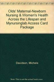 9780132671712: Olds' Maternal-Newborn Nursing & Women's Health Across the Lifespan and MyNursingLab Access Card Package (9th Edition)