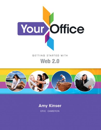 Your Office: Getting Started with Web 2.0: Cameron, Eric, Kinser,
