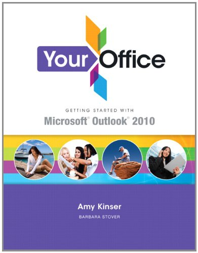 Your Office: Getting Started with Outlook 2010: Amy S. Kinser,