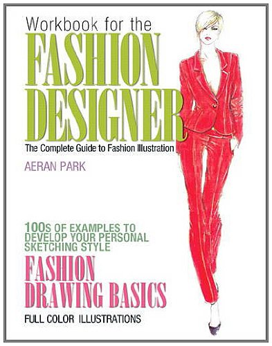 9780132675819: Workbook for the Fashion Designer: The Complete Guide to Fashion Illustration