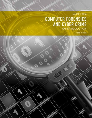 Computer Forensics and Cyber Crime: An Introduction: Britz, Marjie T.