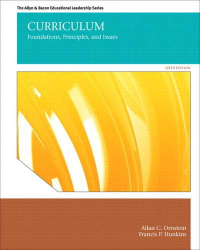 9780132678100: Curriculum: Foundations, Principles, and Issues (The Allyn & Bacon Educational Leadership)