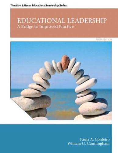 Educational Leadership: A Bridge to Improved Practice (5th Edition): Cordeiro, Paula A.; Cunningham...