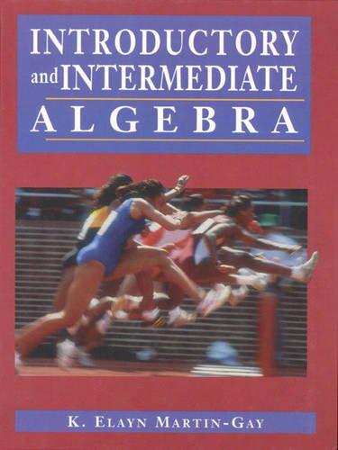 9780132679565: Introductory and Intermediate Algebra