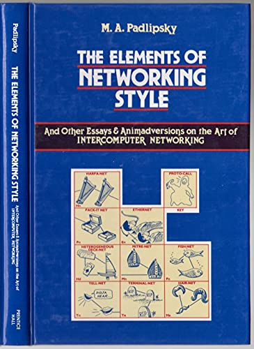 9780132681292: Elements of Networking Style: Essays and Animadversions on the Art of Intercomputer Networking