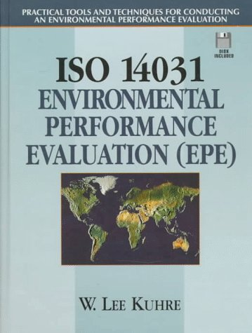 9780132681865: ISO 14031: Practical Tools and Techniques for Conducting an Environmental Performance Evaluation Bk. 4: Environmental Performance Evaluation (EPE) ... environmental management system standards)