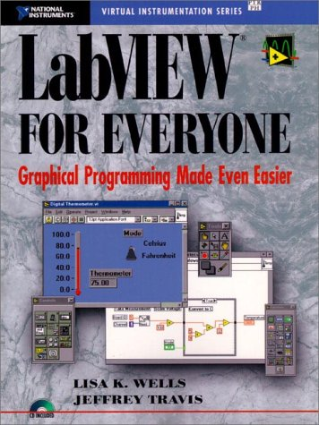 LabVIEW for Everyone : Graphic Programming Made: Jeffrey Travis; Lisa