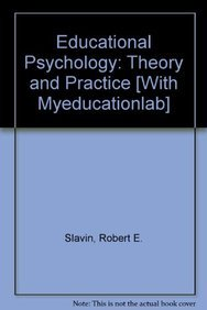 Educational Psychology: Theory and Practice with MyEducationLab Pegasus (10th Edition): Slavin, ...