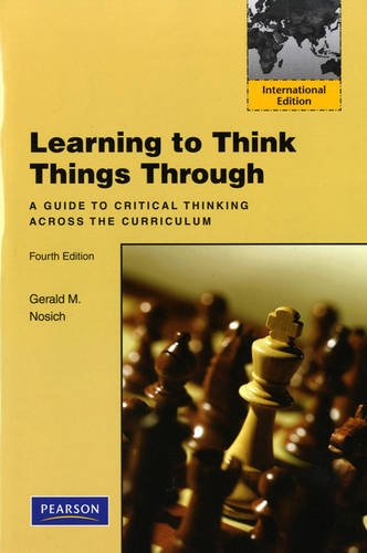 9780132683593: Learning to Think Things Through: A Guide to Critical Thinking Across the Curriculum: International Edition