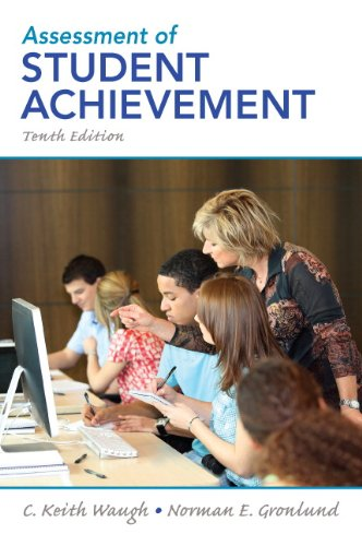 Assessment of Student Achievement (10th Edition): Waugh, C. Keith; Gronlund, Norman E.