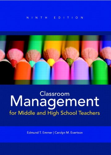Classroom Management for Middle and High School Teachers: Emmer, Edmund T.; Evertson, Carolyn M.