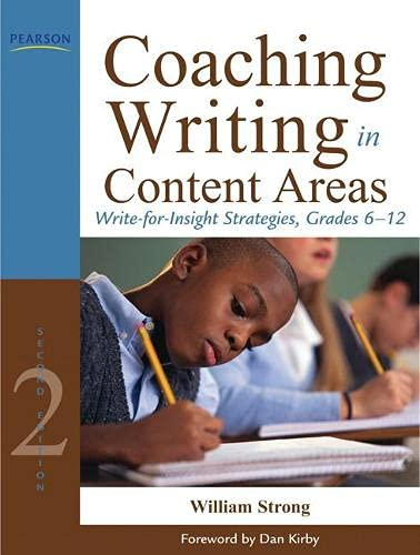 Coaching Writing in Content Areas: Write-for-Insight Strategies,: Strong, William J.