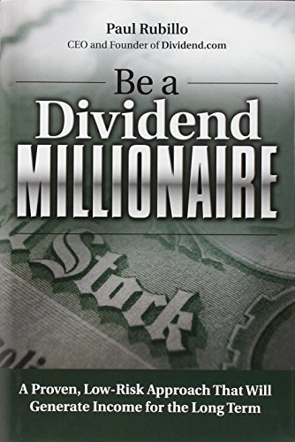9780132690539: Be a Dividend Millionaire: A Proven, Low-Risk Approach That Will Generate Income for the Long Term