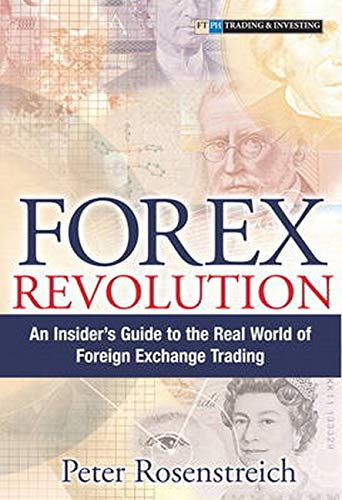 9780132693479: Forex Revolution: An Insider's Guide to the Real World of Foreign Exchange Trading (paperback)