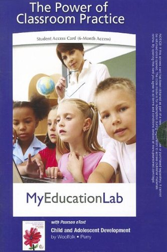 MyEducationLab Pegasus with Pearson eText -- Standalone Access Card -- for Child and Adolescent Development (myeducationlab (Access Codes)) (0132695189) by Anita E. Woolfolk; Nancy E. Perry