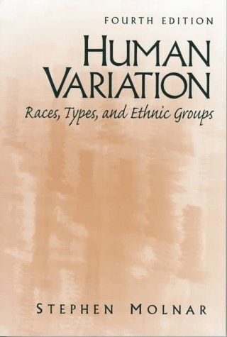 9780132695237: Human Variation: Races, Types, and Ethnic Groups