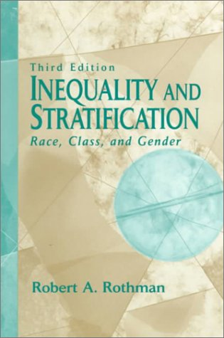 9780132695312: Inequality and Stratification: Race, Class, and Gender (3rd Edition)