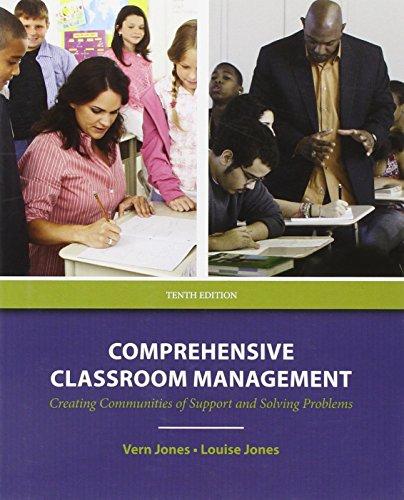 Comprehensive Classroom Management: Creating Communities of Support: Jones, Vern, Jones,