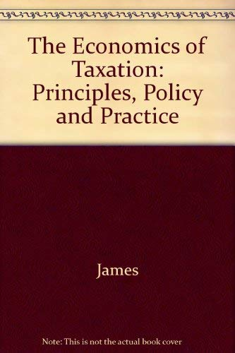 9780132697705: The Economics of Taxation: Principles, Policy and Practice