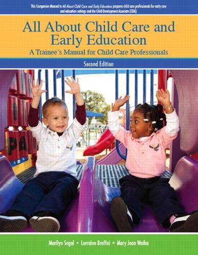 9780132698658: All About Child Care and Early Education: A Trainee's Manual for Child Care Professionals (2nd Edition)