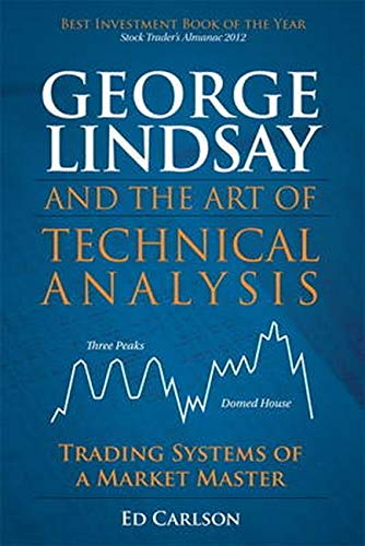 9780132699068: George Lindsay and the Art of Technical Analysis: Trading Systems of a Market Master