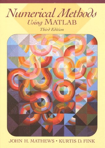 Numerical Methods Using MATLAB (3rd Edition): Mathews, John H.;
