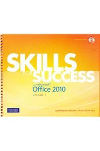 Skills for Success with Microsoft Office 2010, Volume 1 [With Access Code]: Townsend, Kris; Ferrett...