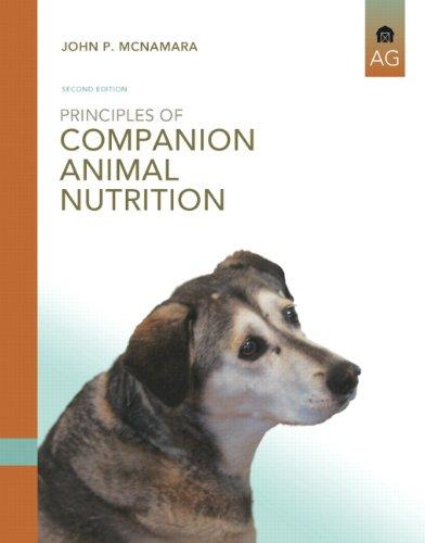 Principles of Companion Animal Nutrition (2nd Edition): McNamara, John P.
