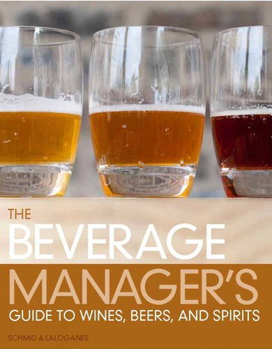 The Beverage Manager's Guide to Wines, Beers: Schmid, Albert W.A.,
