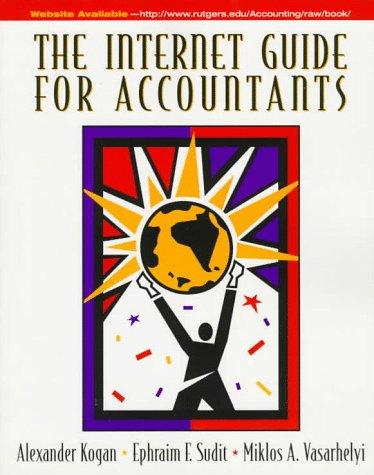 Internet Guide for Accountants, The: Kogan, Alexander; Vasarhelyi,