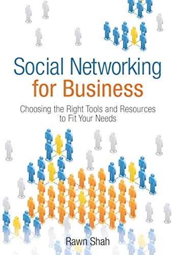9780132711678: Social Networking for Business: Choosing the Right Tools and Resources to Fit Your Needs (paperback)