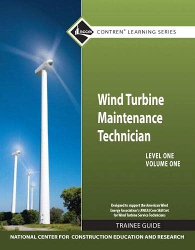 9780132718950: Wind Turbine Maintenance Level 1 Volume 1 Trainee Guide (Contren Learning)