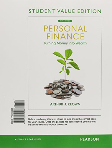 Personal Finance: Turning Money Into Wealth, Student