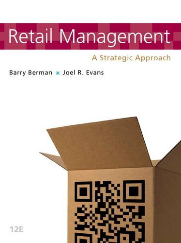 Retail Management: A Strategic Approach (12th Edition): Berman, Barry R,