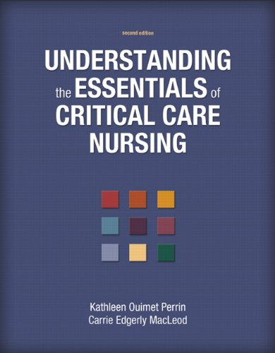 Understanding the Essentials of Critical Care Nursing: Kathleen Ouimet Perrin,