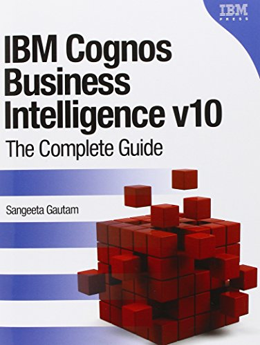 9780132724722: IBM Cognos Business Intelligence v10: The Complete Guide (IBM Press)