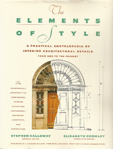 9780132725439: ELEMENTS OF STYLE: A Practical Encyclopedia Of Interior Architectural Details From 1485 To The Present