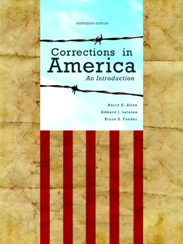 Corrections in America: An Introduction (13th Edition): Allen, Harry E.,