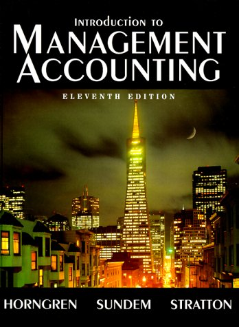 Introduction to Management Accounting: Horngren, Charles T.,